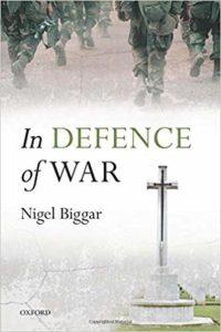In Defence of War-Nigel Biggar-idobon.com