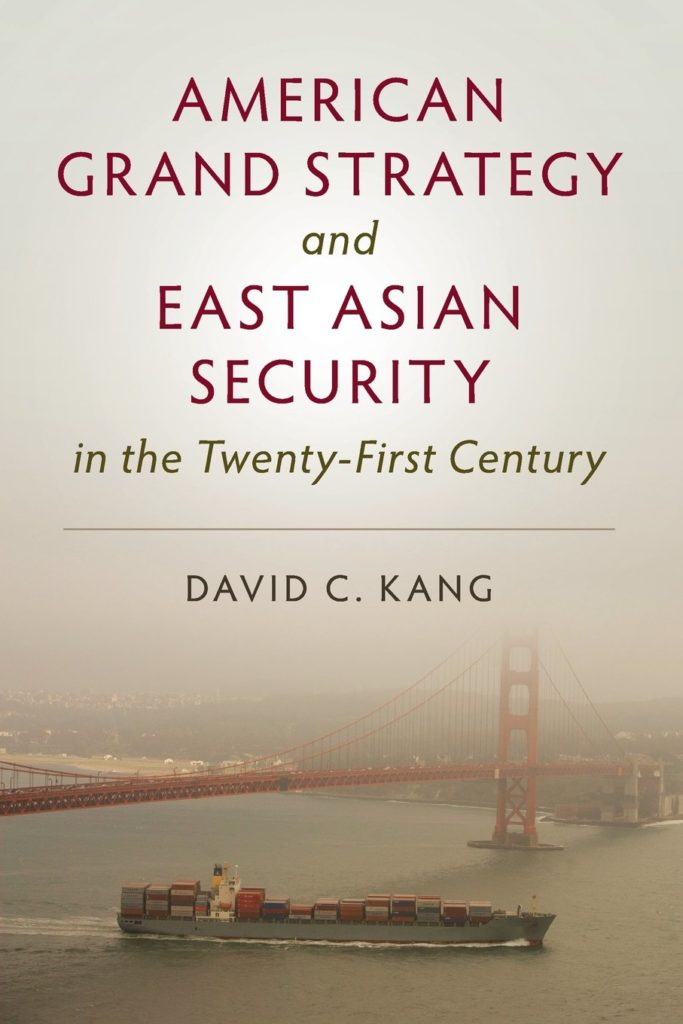 American Grand Strategy and East Asian Security in the Twenty-First Century-David C. Kang-idobon.com